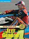 Jeff Gordon (eBook): On the track with...